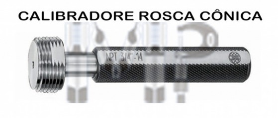 Calibrador Tampão de Rosca Cônica Santo Amaro - Calibrador Tampão de Rosca Cônica